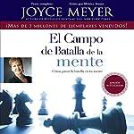 El Campo de Batalla de la Mente: Ganar la Batalla en su Mente | Joyce Meyer