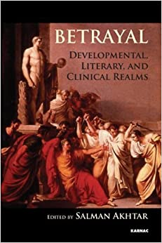 Betrayal: Developmental, Literary and Clinical Realms (2013-06-25)