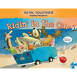 Ridin' in the Car (Music Together® Singalong Storybook)