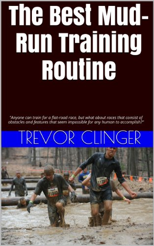 """The Best Mud-Run Training Routine: """"Anyone can train for a flat-road race, but what about races that consist of obstacles and features that seem impossible for any human to accomplish?"""""""