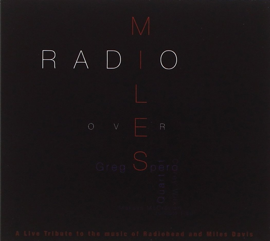 Radio Over Miles: A Live Tribute to the Music of Radiohead and Miles Davis