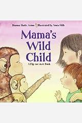 Mama's Wild Child/Papa's Wild Child Hardcover