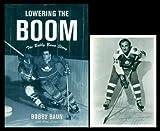 Lowering the Boom: The Bobby Baun Story