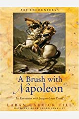 A Brush with Napoleon: An Encounter with Jacques-Louis David (Art Encounters) Hardcover