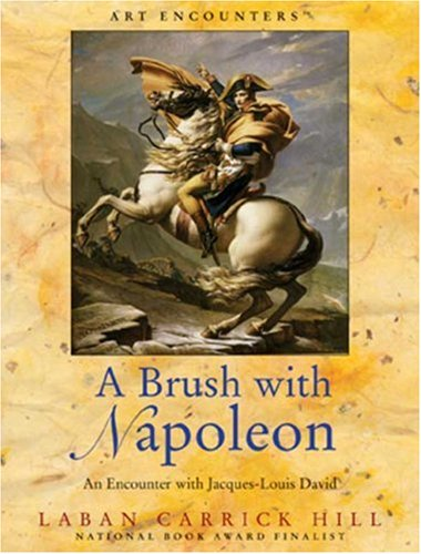 Books : A Brush with Napoleon: An Encounter with Jacques-Louis David (Art Encounters)