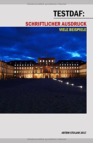 TestDaF: Schriftlicher Ausdruck. Viele Beispiele Taschenbuch – 13. Januar 2018 Artem Stoliar Independently published 1976882605 Study Aids / Tests
