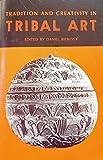 Tradition and Creativity in Tribal Art, Daniel P. Biebuyck, 0520024877
