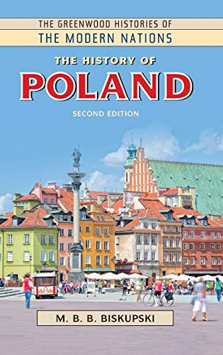 The History of Poland, 2nd Edition (The Greenwood Histories of the Modern Nations)