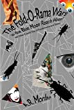 The Fold-O-Rama Wars at the Blue Moon Roach Hotel and Other Colorful Tales of Transformation and Tattoos, A. R. Morlan, 1434445178