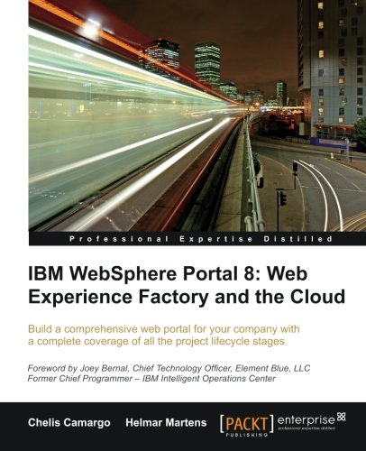 [PDF] IBM Websphere Portal 8: Web Experience Factory and the Cloud Free Download | Publisher : Packt Publishing | Category : Computers & Internet | ISBN 10 : 1849684049 | ISBN 13 : 9781849684040