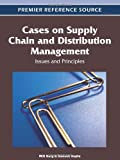 Cases on Supply Chain and Distribution Management : Issues and Principles, , 1466600659