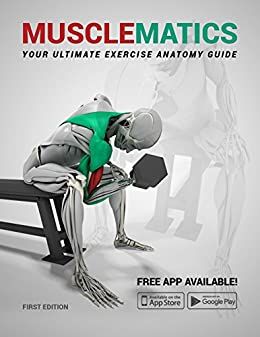 MuscleMatics: Your Ultimate Exercise Anatomy Guide by [Matics, Muscle]