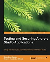 Testing and Securing Android Studio Applications Front Cover
