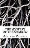 The mystery of the shadow