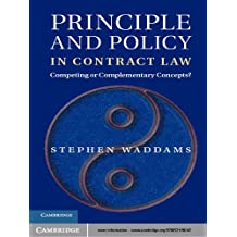Principle and Policy in Contract Law: Competing or Complementary Concepts?