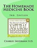 The Homemade Medicine Book, Charles Silverman, 1490380345