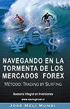 Navegando en la Tormenta de los Mercados Forex - Metodo: Trading by Surfing (Spanish Edition)