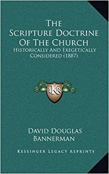 Book The Scripture Doctrine Of The Church: Historically And Exegetically Considered (1887)