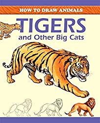 How To Draw Animals: Tigers and Other Big Cats