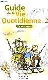 Guide de la vie quotidienne par Huguenin Jacques Chauvet Franck