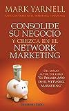 img - for Consolide su negocio y crezca el el network marketing (Spanish Edition) book / textbook / text book