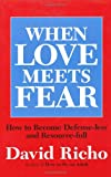 When Love Meets Fear, David Richo, 080913702X