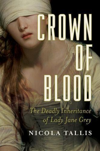 Crown of Blood: The Deadly Inheritance of Lady Jane (Tudor Crown)