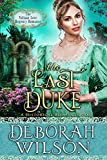 The Last Duke (The Valiant Love Regency Romance) (A Historical Romance Book)