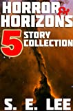 Horror and Horizons: Five short stories of science fiction, survival, and the supernatural