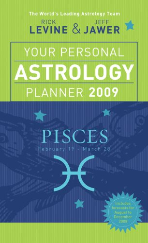 Your Personal Astrology Planner 2009: Pisces Pisces Horoscope 2009