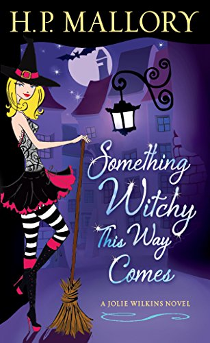 (Something Witchy This Way Comes: A Jolie Wilkins)