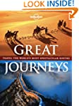 Lonely Planet Great Journeys 1st Ed.:...