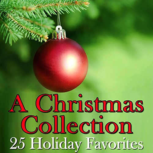 Christmas Collection: 25 Holiday Favorites -