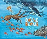 La belle bleue : Océanologie par Marguerite Tiberti