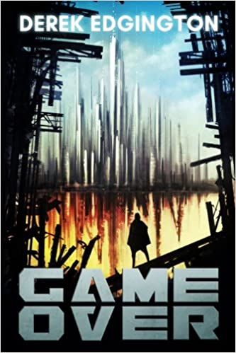 Game Over (A Series of Ends) (Volume 1): Derek Edgington