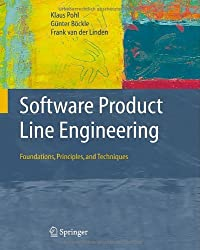 Software Product Line Engineering: Foundations, Principles and Techniques