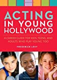 Acting in Young Hollywood, Frederick Levy, 082308955X