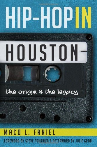 HIP HOP IN HOUSTON: Origin & Legacy by Maco L. Faniel - Shopping Arcadia Mall