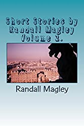 Short Stories by Randall Magley Volume 2.