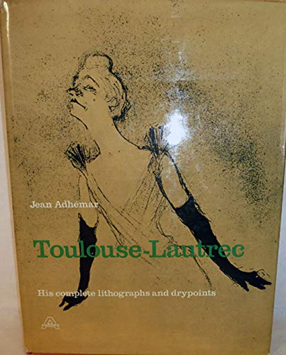 (Toulouse-Lautrec;: His complete lithographs and drypoints)