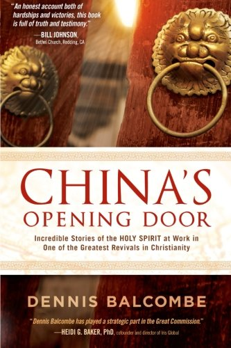 China's Opening Door: Incredible Stories of the Holy Spirit at Work in One of the Greatest Revivals in (Work At Spirit)