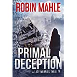 Primal Deception (A Lacy Merrick Thriller Book 1)