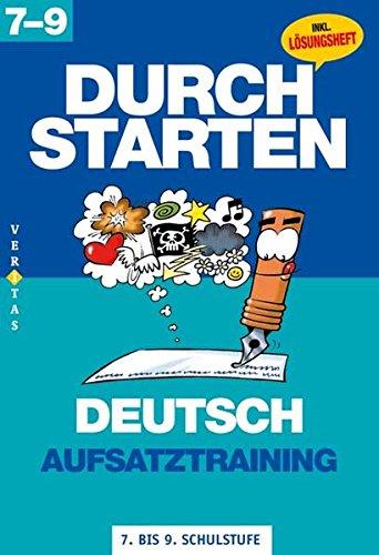 Durchstarten - Deutsch - Bisherige Ausgabe: 7.-9. Schulstufe - Aufsatztraining: Übungsbuch mit Lösungen