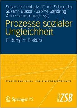 Prozesse sozialer Ungleichheit: Bildung im Diskurs (Studien zur Schul- und Bildungsforschung) (German Edition)