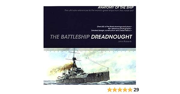Battleship Dreadnought Anatomy Of The Ship Roberts John 9781472846105 Books