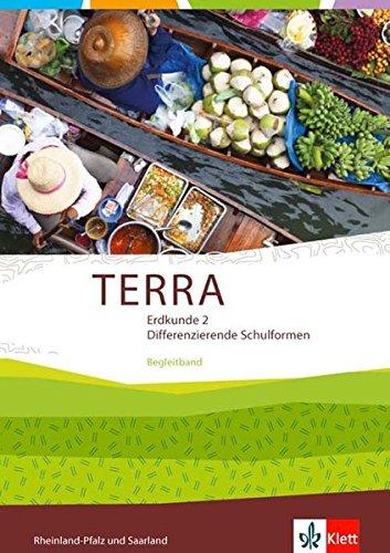 TERRA Erdkunde für Rheinland-Pfalz und Saarland / Ausgabe für Realschulen und Differenzierende Schularten: TERRA Erdkunde für Rheinland-Pfalz und ... / Begleitband / Differenzierende Schulformen