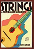 img - for Strings: A Guitarmaker's Journey book / textbook / text book