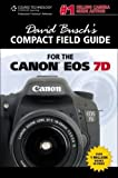 David Busch's Compact Field Guide for the Canon EOS 7D