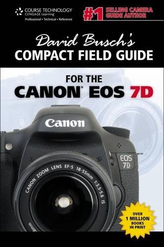 David Busch's Compact Field Guide for the Canon EOS 7D (David Busch's Digital Photography Guides)