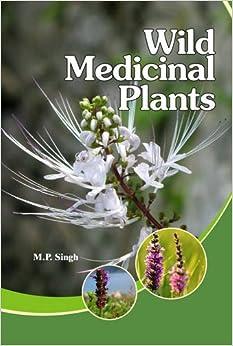 Wild Medicinal Plants por M. P. Singh Gratis